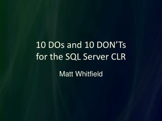 10 DOs and 10 DON'Ts  for the SQL Server CLR