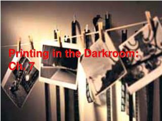 Printing in the Darkroom: Ch. 7