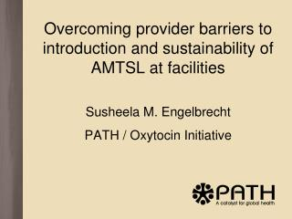 Overcoming provider barriers to introduction and sustainability of AMTSL at facilities