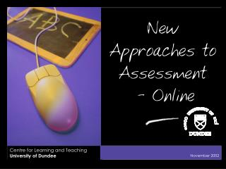 New Approaches to Assessment   - Online