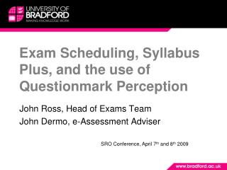 Exam Scheduling, Syllabus Plus, and the use of Questionmark Perception