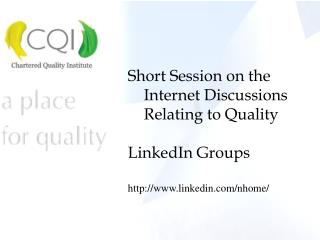 Short Session on the Internet Discussions Relating to Quality LinkedIn Groups