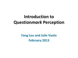 Introduction to  Question mark  Perception