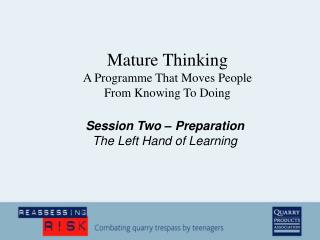 Session Two – Preparation The Left Hand of Learning