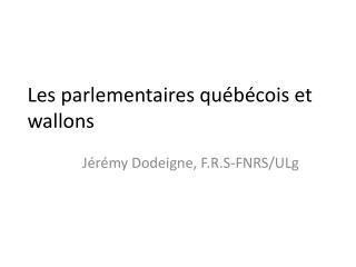 Les parlementaires québécois et wallons
