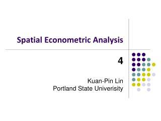 Spatial Econometric Analysis