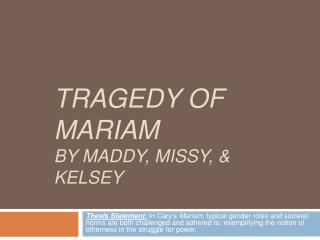 Tragedy of Mariam By Maddy, Missy,  Kelsey