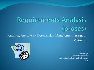Requirements Analysis ( proses )