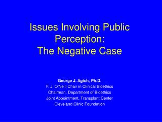 Issues Involving Public Perception:  The Negative Case