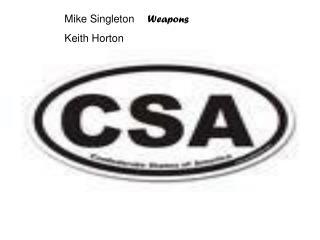 Mike Singleton Weapons Keith Horton