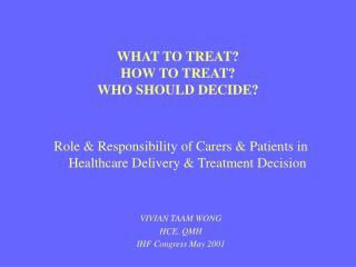 WHAT TO TREAT? HOW TO TREAT? WHO SHOULD DECIDE?