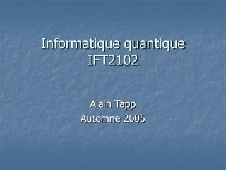 Informatique quantique IFT2102