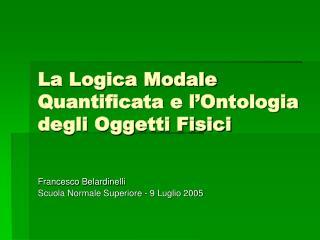 La Logica Modale Quantificata e l'Ontologia degli Oggetti Fisici