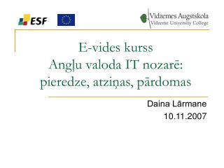 E-vides kurss Angļu valoda IT nozarē: pieredze, atziņas, pārdomas