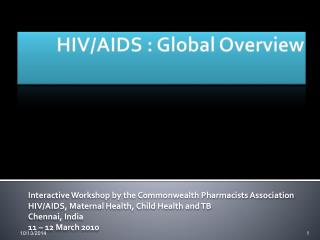 HIV/AIDS : Global Overview