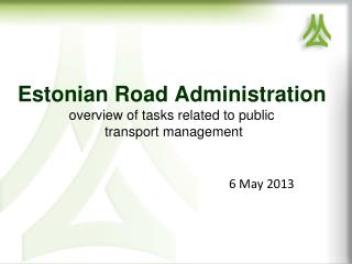 Estonian Road Administration overview of tasks related to public  transport management