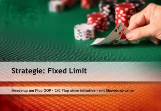 Heads-up am Flop OOP - C/C Flop ohne Initiative - mit Showdownvalue