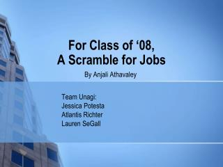 For Class of '08,  A Scramble for Jobs