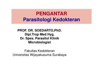 PENGANTAR  Parasitologi Kedokteran