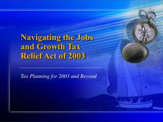 Navigating the Jobs and Growth Tax Relief Act of 2003