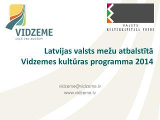 Latvijas valsts mežu  atbalstītā Vidzemes kultūras  programma  2014