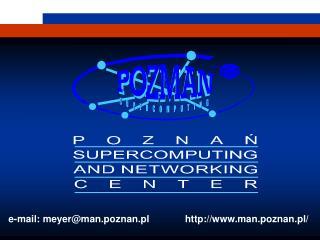 e-mail: meyer@man.poznan.pl             man.poznan.pl/