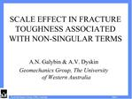 SCALE EFFECT IN FRACTURE TOUGHNESS ASSOCIATED WITH NON-SINGULAR TERMS