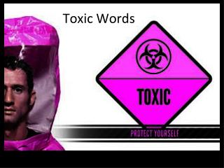 Toxic Words