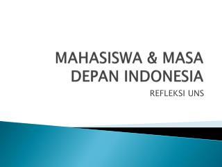 MAHASISWA & MASA DEPAN INDONESIA
