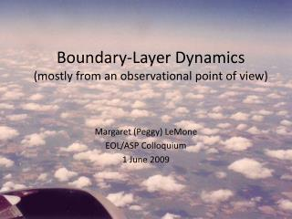 Boundary-Layer Dynamics (mostly from an observational point of view)