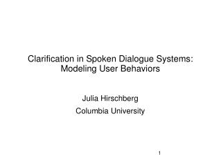 Clarification in Spoken Dialogue Systems : Modeling  User Behaviors