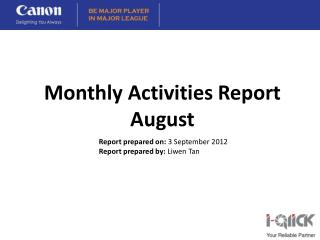Report prepared on: 3  September 2012 Report prepared by:  Liwen  Tan