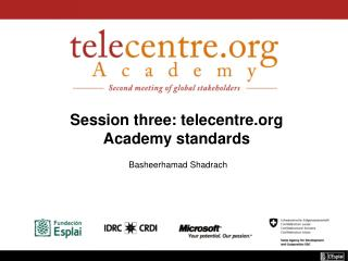 Session three: telecentre Academy standards