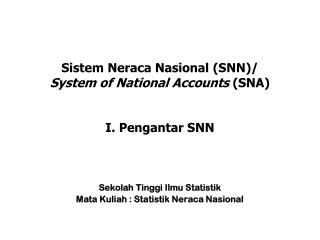 Sistem Neraca Nasional (SNN)/ System of National Accounts  (SNA) I. Pengantar SNN