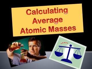 Calculating Average  Atomic Masses