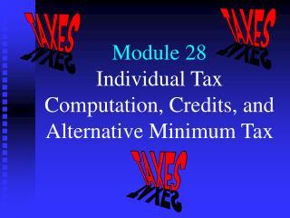 Module 28 Individual Tax Computation, Credits, and Alternative Minimum Tax