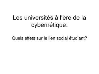 Les universités à l'ère de la cybernétique: Quels effets sur le lien social étudiant?