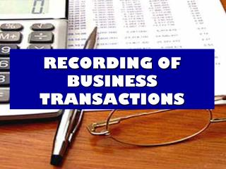 RECORDING OF  BUSINESS TRANSACTIONS