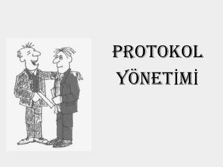 PROTOKOL YÖNETİMİ