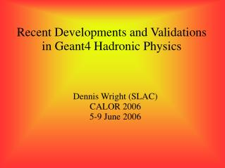 Recent Developments and Validations in Geant4 Hadronic Physics