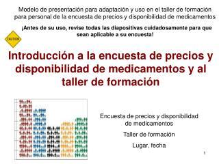 Introducción a la encuesta de precios y disponibilidad de medicamentos y al taller de formación
