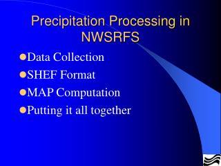 Precipitation Processing in NWSRFS
