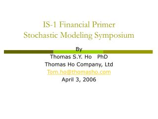 IS-1 Financial Primer Stochastic Modeling Symposium