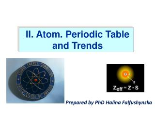 II. Atom. Periodic Table  and Trends