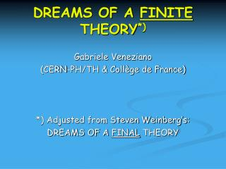DREAMS OF A  FINITE  THEORY *)