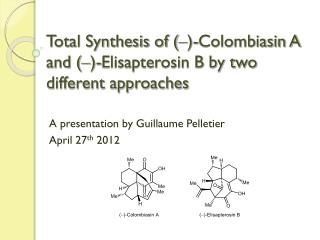 Total Synthesis of ( ‒ )-Colombiasin A and  ( ‒ )-Elisapterosin B by two different approaches