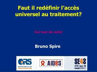 Faut il redéfinir l'accès universel au traitement? Oui tout de suite!