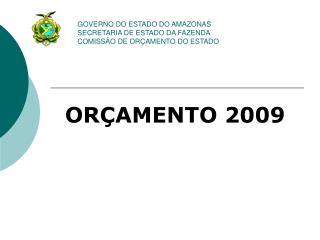 GOVERNO DO ESTADO DO AMAZONAS SECRETARIA DE ESTADO DA FAZENDA COMISSÃO DE ORÇAMENTO DO ESTADO