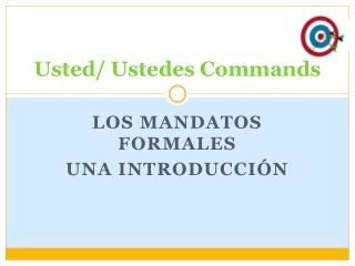 Usted/ Ustedes  Commands