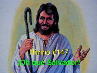 Himno #147 ¡Oh qué Salvador!